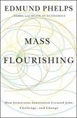 book cover of Mass Flourishing: How Grassroots Innovation Created Jobs, Challenge, and Change