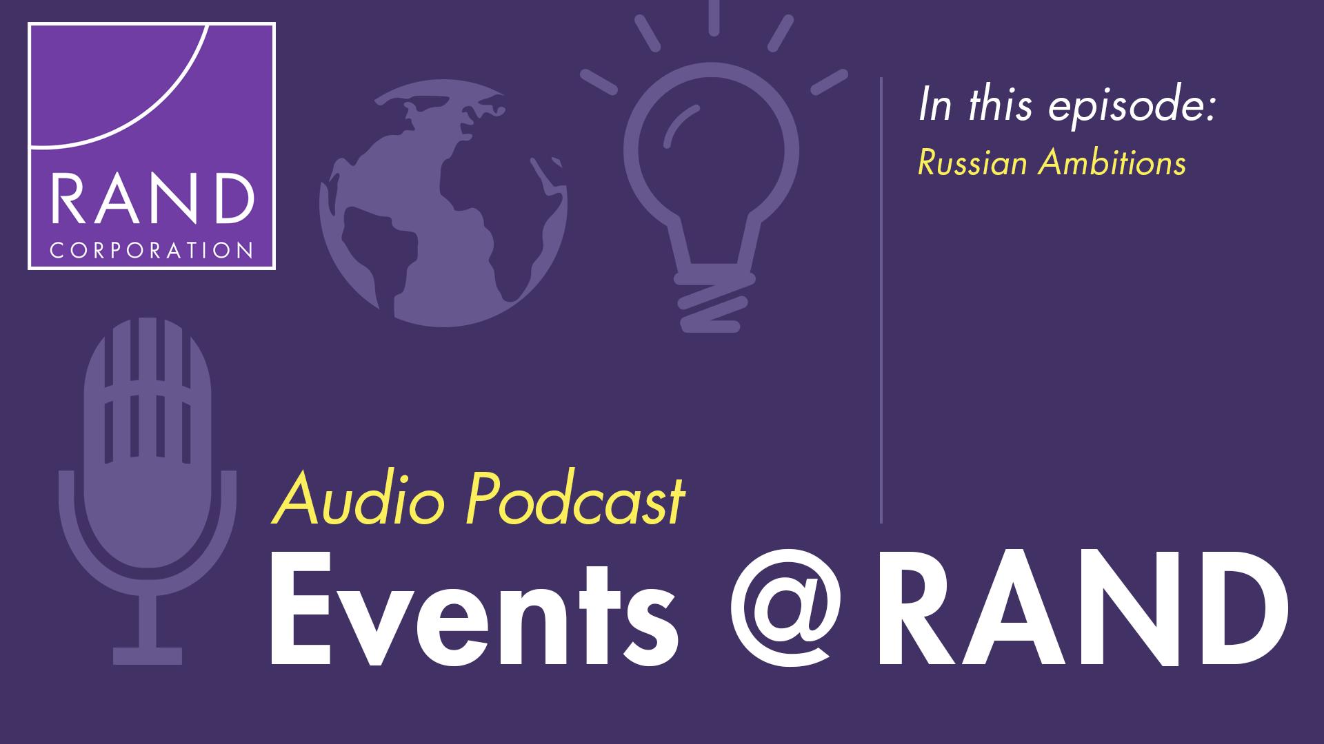 Examining Russian Ambitions