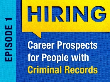 Episode 1 of Career Prospects for People with Criminal Records