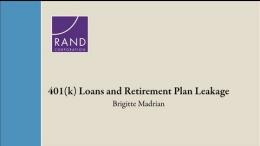 401(k) Loans and Retirement Plan Leakage