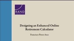 Designing an Enhanced Online Retirement Calculator