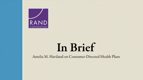 In Brief: Amelia M. Haviland on Consumer-Directed Health Plans