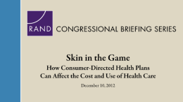 Skin in the Game: How Consumer-Directed Health Plans Can Affect the Cost and Use of Health Care