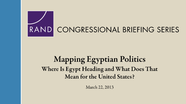 Mapping Egyptian Politics: Where Is Egypt Heading and What Does That Mean for the United States?