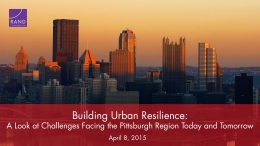 Building Urban Resilience: A Look at Challenges Facing the Pittsburgh Region Today and Tomorrow