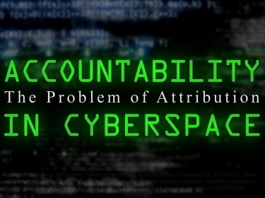 Accountability in Cyberspace: The Problem of Attribution