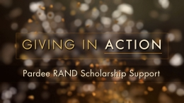 Giving in Action: Pardee RAND Scholarship Support