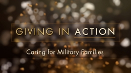 Giving in Action: Caring for Military Families