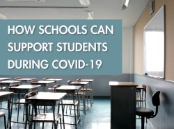 How Schools Can Support Students During COVID-19