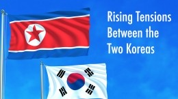 Rising Tensions Between the Two Koreas