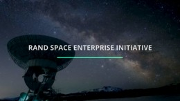 Introducing the RAND Space Enterprise Initiative