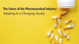 The Future of the Pharmaceutical Industry: Adapting to a Changing Society