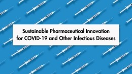 Sustainable Pharmaceutical Innovation for COVID-19 and Other Infectious Diseases