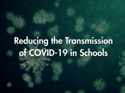 Reducing the Transmission of COVID-19 in Schools
