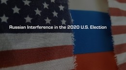 Russian Interference in the 2020 U.S. Election