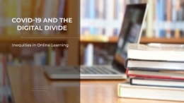 COVID-19 and the Digital Divide: Inequities in Online Learning