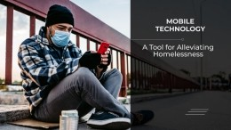 Mobile Technology: A Tool for Alleviating Homelessness