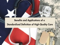 Benefits and Applications of a Standardized Definition of High-Quality Care (sm)