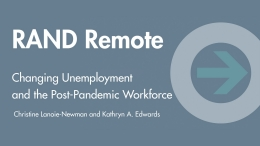 RAND Remote: Changing Unemployment and the Post-Pandemic Workforce