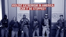 Violent Extremism in America: Can It Be Stopped?