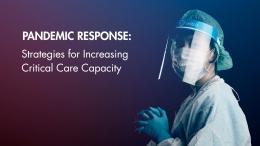 Pandemic Response: Strategies for Increasing Critical Care Capacity
