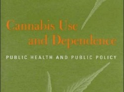 Cannabis Use and Dependence: Public Health and Public Policy Cover