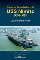 Cover: Refueling and Complex Overhaul of the USS Nimitz (CVN 68): Lessons for the Future