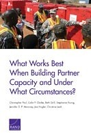 Cover: What Works Best When Building Partner Capacity and Under What Circumstances?