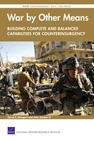 Cover: War by Other Means -- Building Complete and Balanced Capabilities for Counterinsurgency