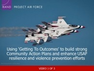 This video presents an overview of the Getting To Outcomes® (GTO) process that U.S. Air Force installations use to create Community Action Plans (CAPs) for implementing their resilience and prevention initiatives.