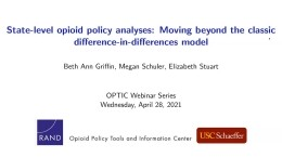 State-Level Opioid Policy Analyses: Moving Beyond the Classic Difference-in-Differences Model, Part 1