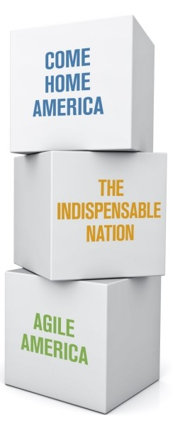 """Come Home America"", ""The Indispensable Nation"", ""Agile America"" on white, stacked boxes."