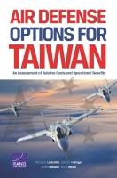 台湾的防空选项: 对相对成本与作战成效的评估(内容摘要)