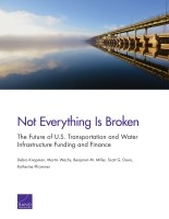 未到万事俱废时: 美国交通运输和水利设施的融资与财务前景内容摘要 (内容摘要)