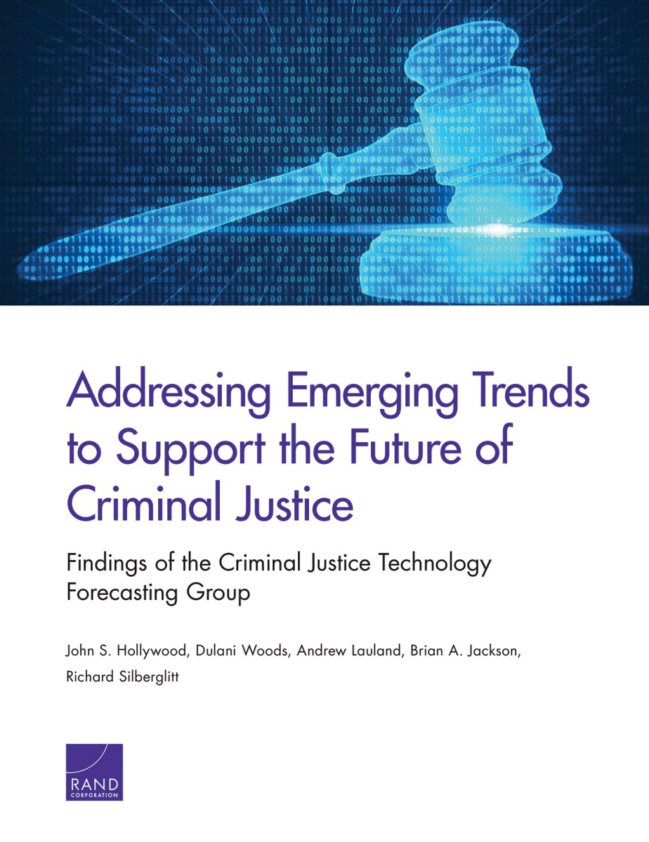 future trends of criminal justice Evaluate past, present, and future trends in the interface between components of the criminal justice system and criminal justice connections with surrounding society evaluate and identify and assess recent and future trends and contemporary issues affecting the criminal justice system and the value of the criminal justice system in a changing.
