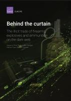 خلف الستار: التجارة غير المشروعة بالأسلحة النارية، والمتفجّرات والذخيرة على الإنترنت المُظلم
