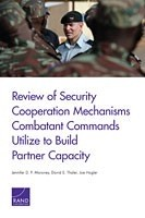Cover: Review of Security Cooperation Mechanisms Combatant Commands Utilize to Build Partner Capacity