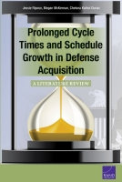Cover: Prolonged Cycle Times and Schedule Growth in Defense Acquisition