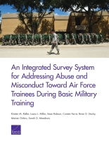 Cover: An Integrated Survey System for Addressing Abuse and Misconduct Toward Air Force Trainees During Basic Military Training
