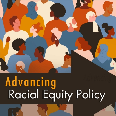 Advancing Racial Equity Policy