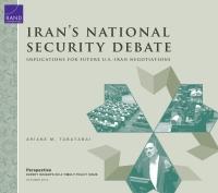 النقاش حول الأمن القومي في إيران: التداعيات على المفاوضات الأمريكية -الإيرانية المستقبلية