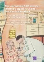 أنشطة بناء القدرات في إطار المبادرة الدولية بشأن لقاح الإيدز في شرق أفريقيا: تقييم التقدم والآثار المحرزة في كينيا وأوغندا ورواندا