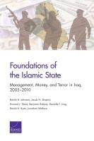 أُسُس تنظيم الدولة الإسلامية: الإدارة، والمال، والإرهاب في العراق، من عام 2005 إلى 2011