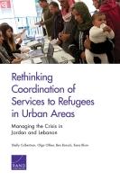 إعادة النظر في تنسيق الخدمات المقدّمة للاجئين في المناطق الحضرية: إدارة الأزمة في الأردن ولبنان