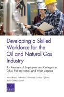 تطوير القوى العاملة الماهرة في قطاع النفط والغاز الطبيعي: تحليل لأصحاب العمل والكليات في أوهايو وبنسلفانيا وفرجينيا الغربية
