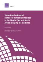 السلوكيات العنيفة والمعادية للمجتمع في مباريات كرة القدم في منطقة الشرق الأوسط وشمال أفريقيا: فحص الأدلة