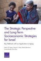 المنظور الاستراتيجي والاستراتيجيات الاجتماعية الاقتصادية طويلة المدى لإسرائيل: الأساليب الرئيسية مع التطبيق لمرحلة الشيخوخة