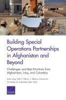 إبرام شراكات في مجال العمليات الخاصة في أفغانستان وغيرها: التحديات وأفضل الممارسات من أفغانستان والعراق وكولومبيا