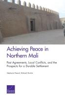 تحقيق السلام في شمال مالي: الاتفاقيات السابقة والنزاعات المحلية وآفاق التسوية الدائمة